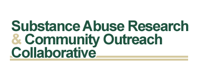 Substance Abuse Research & Community Outreach Collaborative