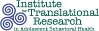 Institute for Translational Research in Adolescent Behavioral Health